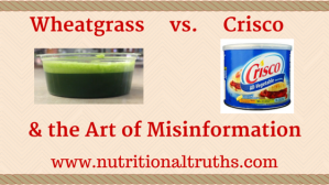 When making food choices go for items with more in common with wheatgrass than crisco