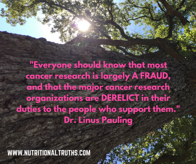 add-su_everyone-should-know-that-most-cancer-research-is-largely-a-fraud-and-that-the-major-cancer-research-organizations-are-derelict-in-their-duties-to-the-people-who-support-them-_-dr-linus-pauli